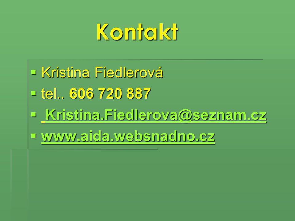 Kontakt Kontakt  Kristina Fiedlerová  tel.. 606 720 887  tel..