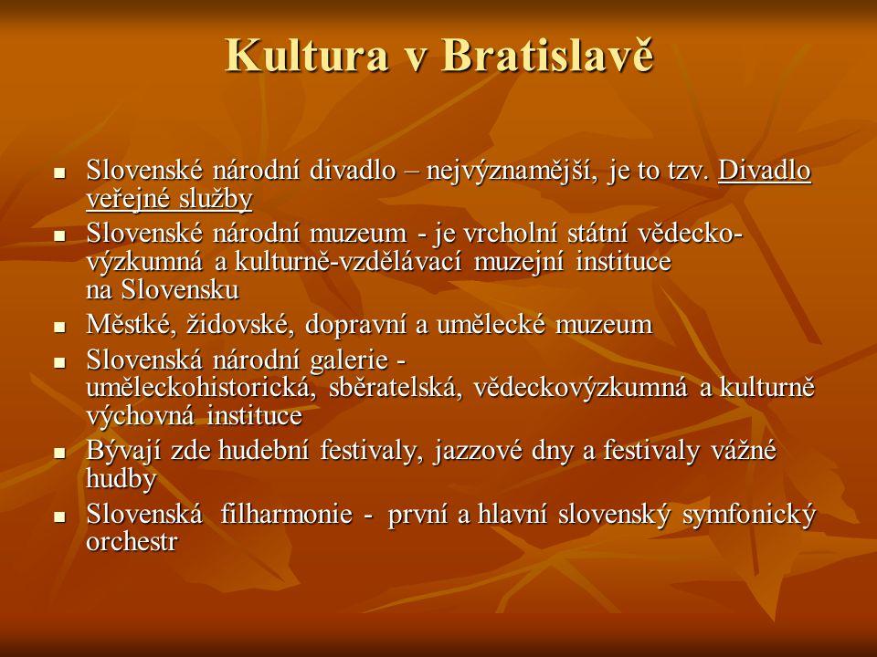 Kultura v Bratislavě Slovenské národní divadlo – nejvýznamější, je to tzv.