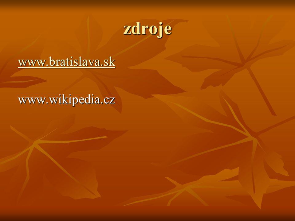 zdroje www.bratislava.sk www.wikipedia.cz