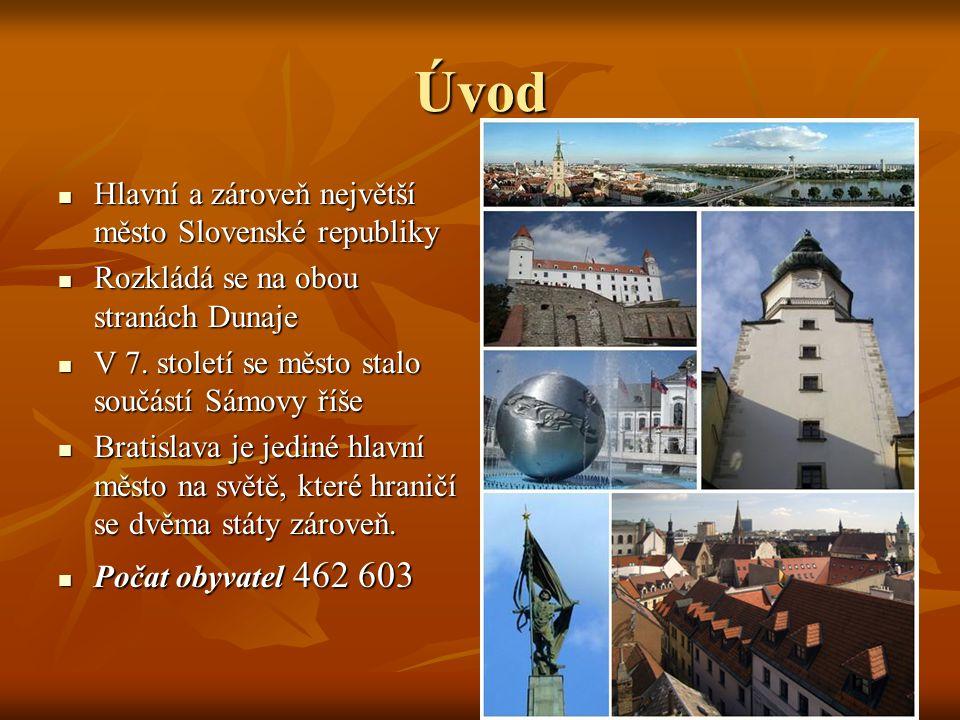 Úvod Hlavní a zároveň největší město Slovenské republiky Hlavní a zároveň největší město Slovenské republiky Rozkládá se na obou stranách Dunaje Rozkládá se na obou stranách Dunaje V 7.