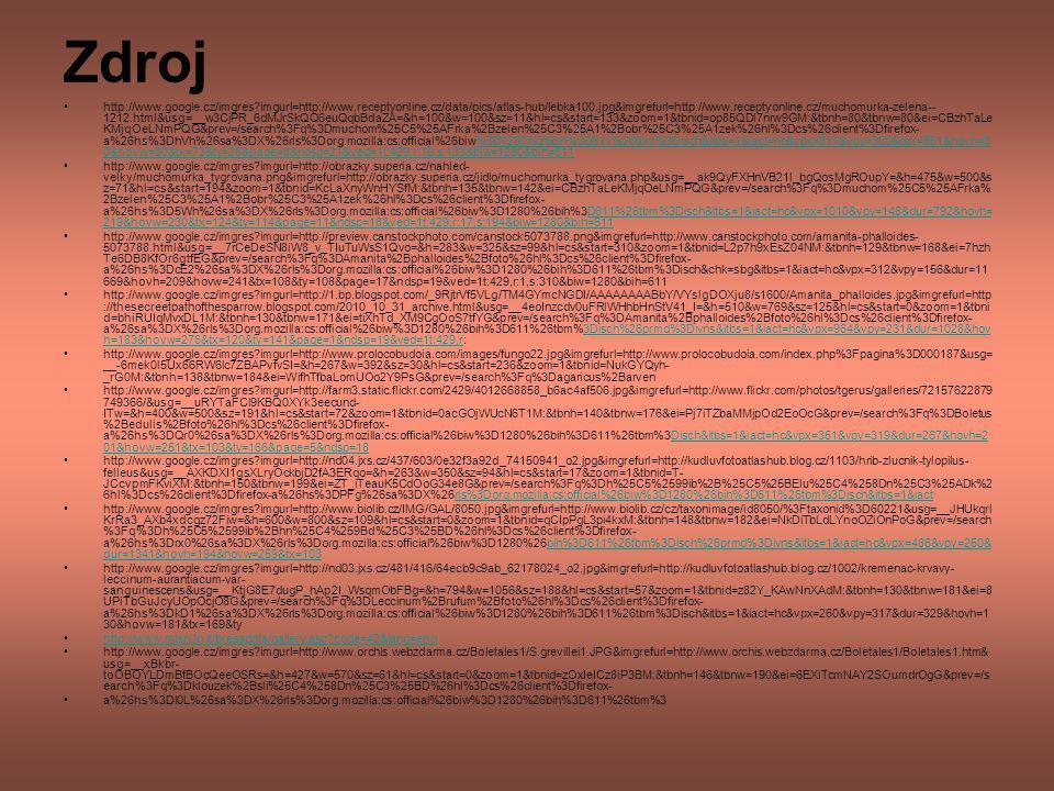 Zdroj http://www.google.cz/imgres?imgurl=http://www.receptyonline.cz/data/pics/atlas-hub/lebka100.jpg&imgrefurl=http://www.receptyonline.cz/muchomurka