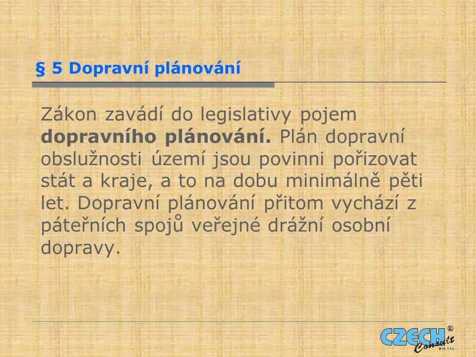 § 5 Dopravní plánování Zákon zavádí do legislativy pojem dopravního plánování.