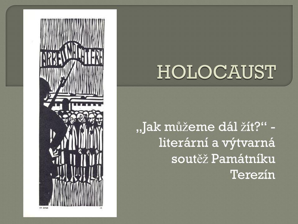 """""""Jak m ůž eme dál ž ít?"""" - literární a výtvarná sout ěž Památníku Terezín"""