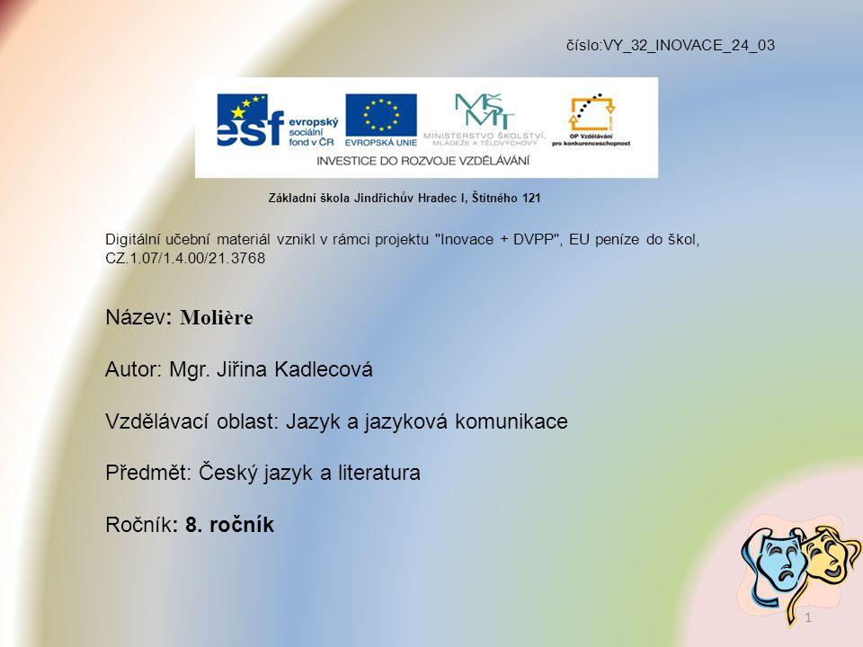 číslo:VY_32_INOVACE_24_03 Digitální učební materiál vznikl v rámci projektu