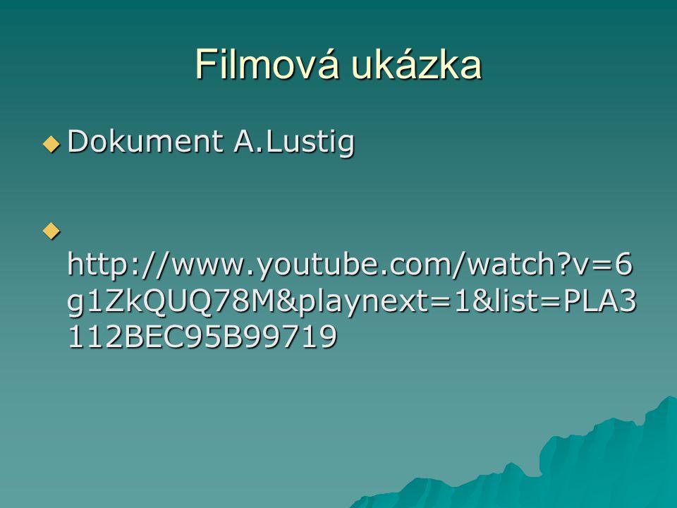 Filmová ukázka  Dokument A.Lustig  http://www.youtube.com/watch?v=6 g1ZkQUQ78M&playnext=1&list=PLA3 112BEC95B99719