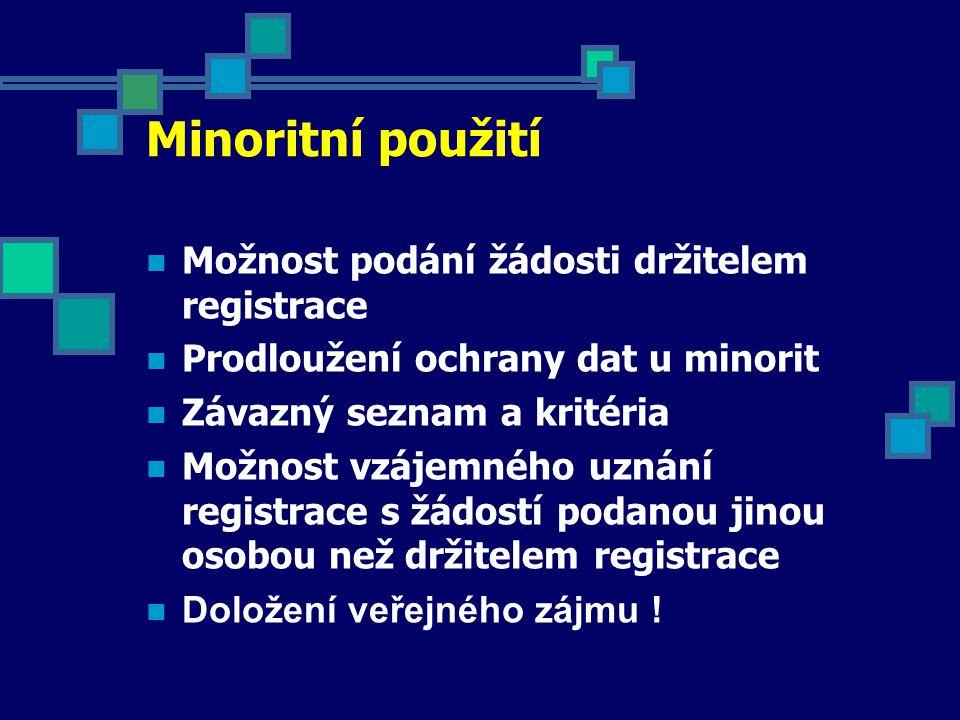Minoritní použití Možnost podání žádosti držitelem registrace Prodloužení ochrany dat u minorit Závazný seznam a kritéria Možnost vzájemného uznání re