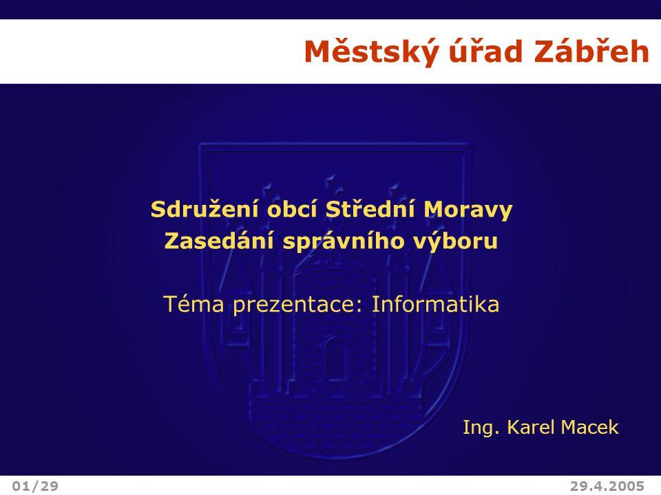 Sdružení obcí Střední Moravy Zasedání správního výboru Téma prezentace: Informatika Ing.