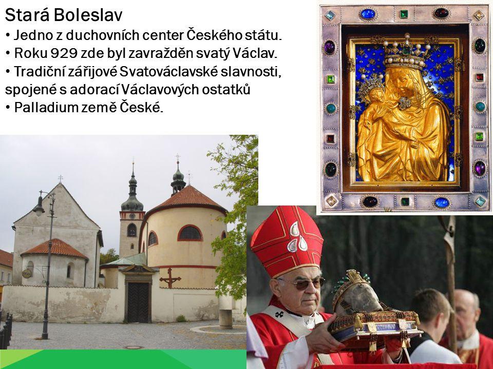 Stará Boleslav Jedno z duchovních center Českého státu. Roku 929 zde byl zavražděn svatý Václav. Tradiční zářijové Svatováclavské slavnosti, spojené s