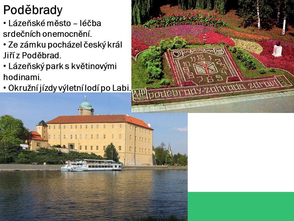 Poděbrady Lázeňské město – léčba srdečních onemocnění. Ze zámku pocházel český král Jiří z Poděbrad. Lázeňský park s květinovými hodinami. Okružní jíz