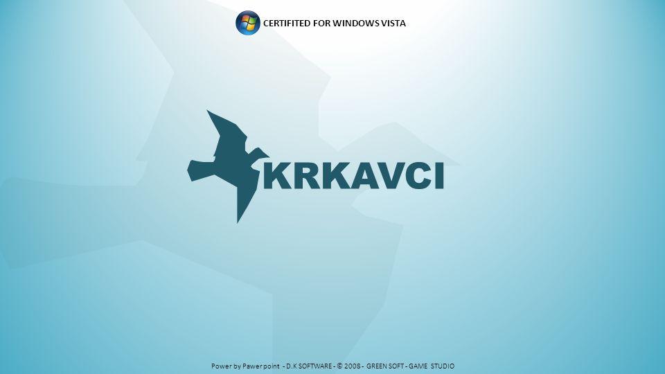 CERTIFITED FOR WINDOWS VISTA KRKAVCI