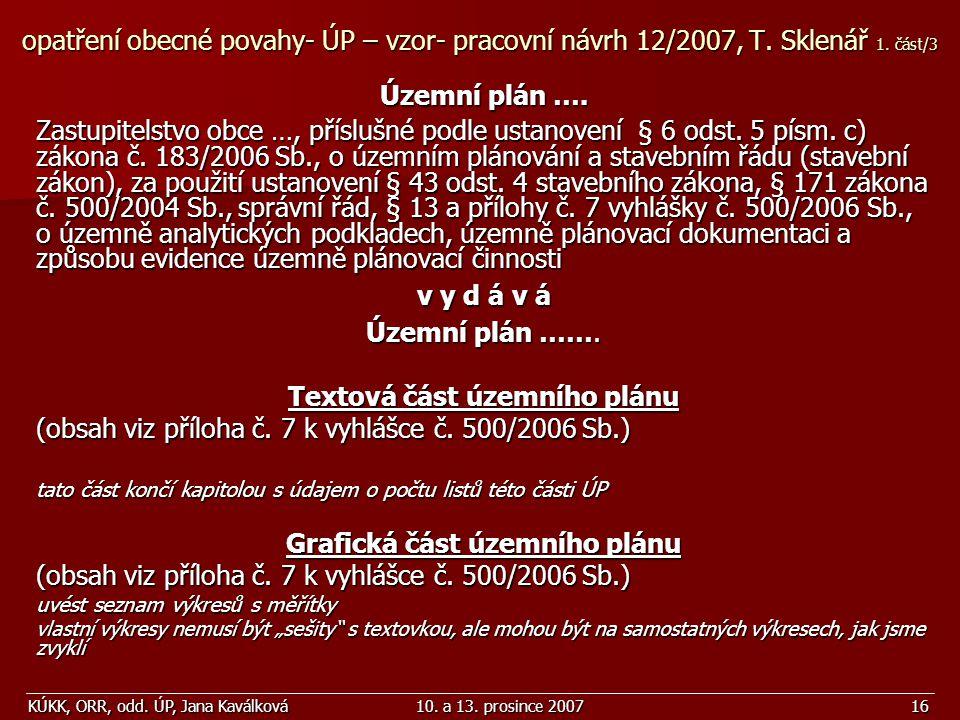 KÚKK, ORR, odd. ÚP, Jana Kaválková10. a 13. prosince 200716 opatření obecné povahy- ÚP – vzor- pracovní návrh 12/2007, T. Sklenář 1. část/3 Územní plá