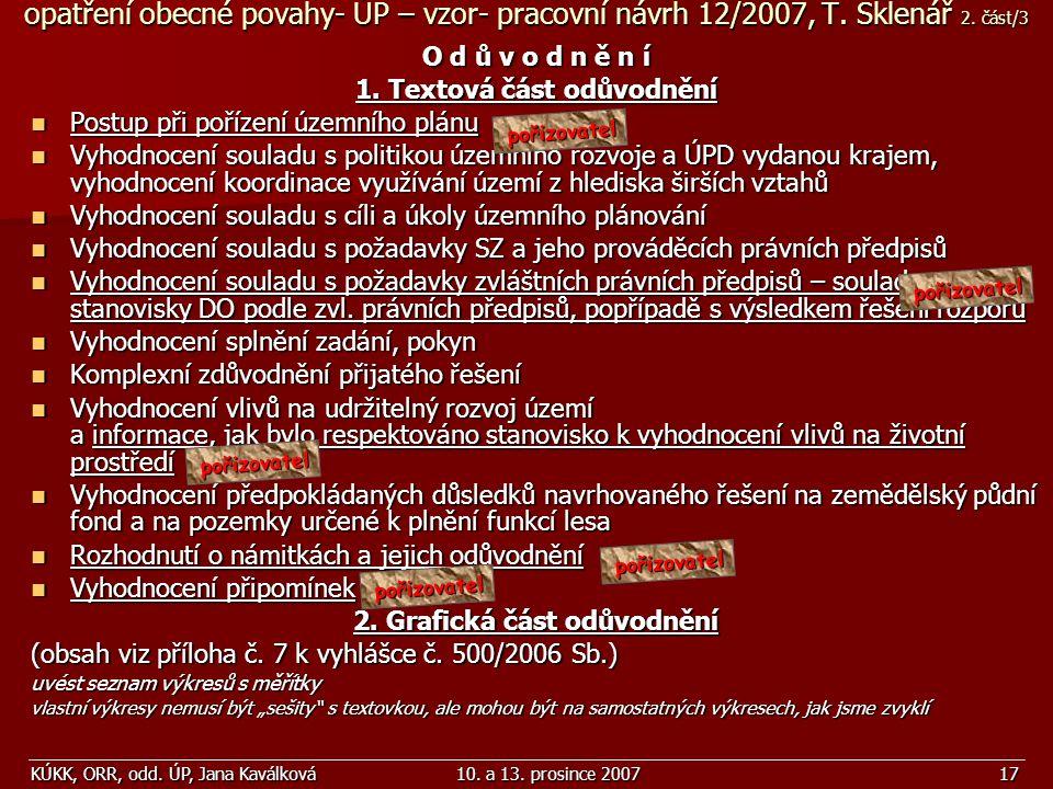 KÚKK, ORR, odd. ÚP, Jana Kaválková10. a 13. prosince 200717 opatření obecné povahy- ÚP – vzor- pracovní návrh 12/2007, T. Sklenář 2. část/3 O d ů v o