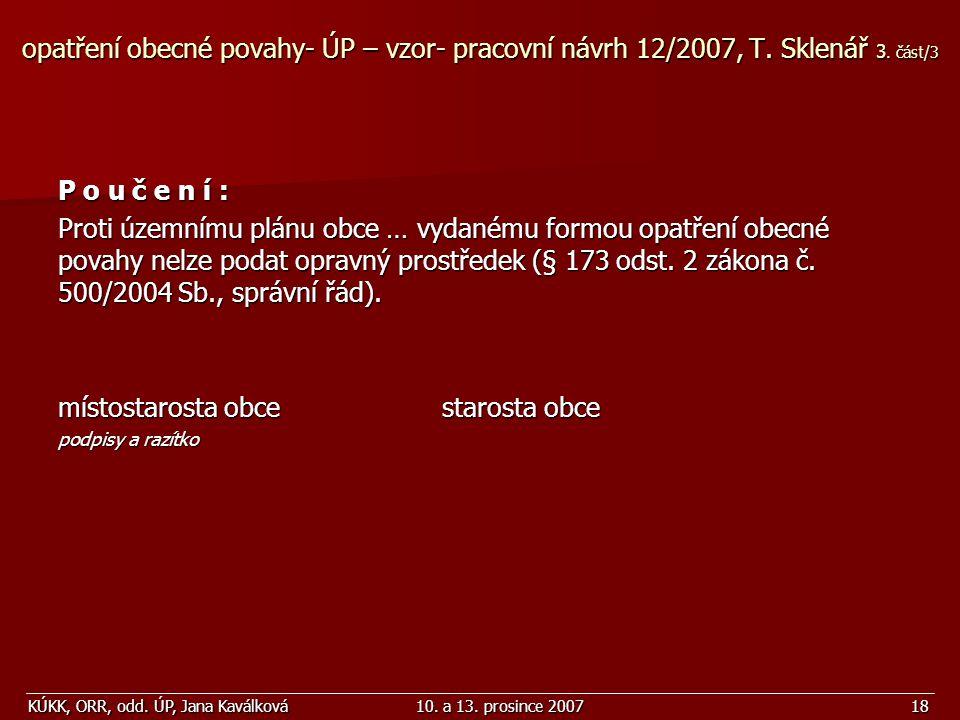 KÚKK, ORR, odd. ÚP, Jana Kaválková10. a 13. prosince 200718 opatření obecné povahy- ÚP – vzor- pracovní návrh 12/2007, T. Sklenář 3. část/3 P o u č e