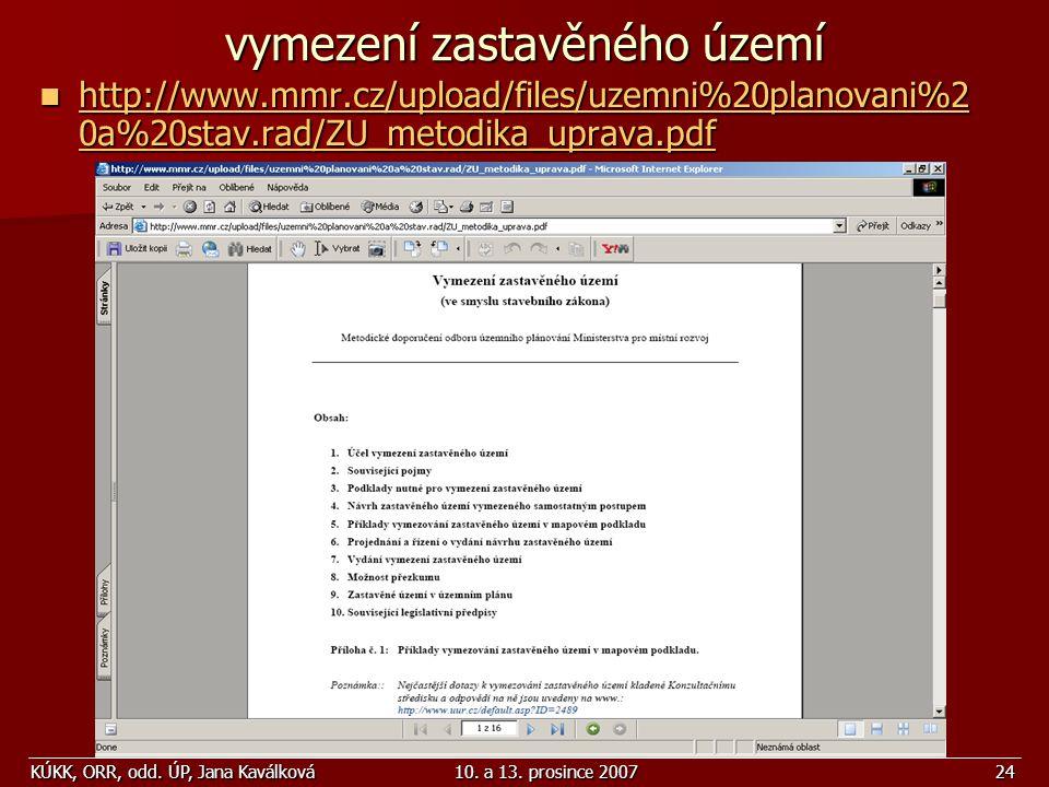 KÚKK, ORR, odd. ÚP, Jana Kaválková10. a 13. prosince 200724 vymezení zastavěného území http://www.mmr.cz/upload/files/uzemni%20planovani%2 0a%20stav.r