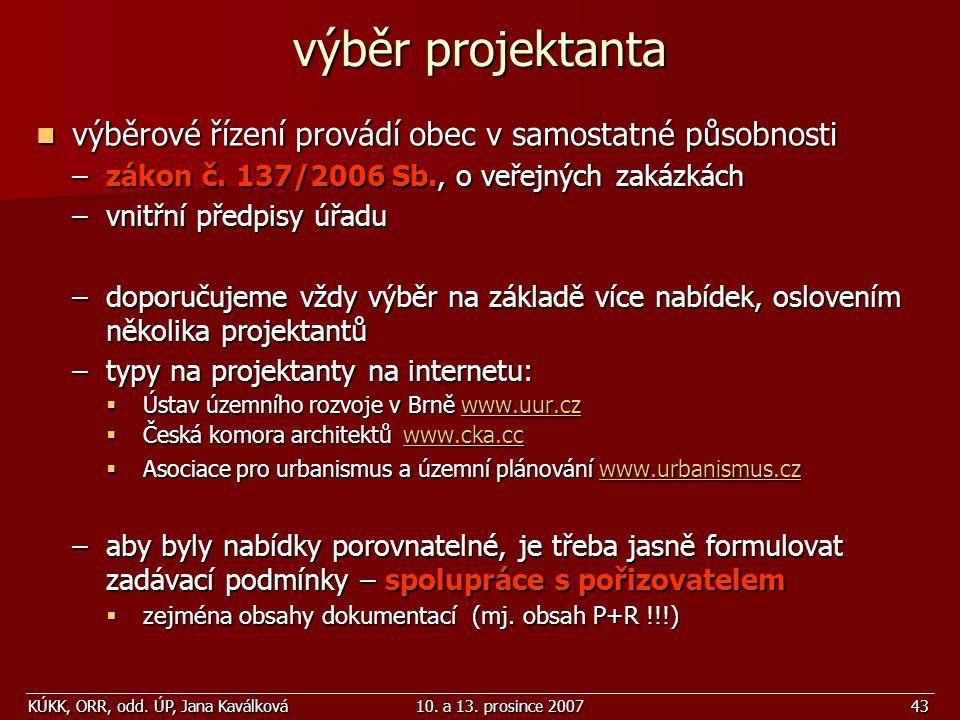 KÚKK, ORR, odd. ÚP, Jana Kaválková10. a 13. prosince 200743 výběrové řízení provádí obec v samostatné působnosti výběrové řízení provádí obec v samost