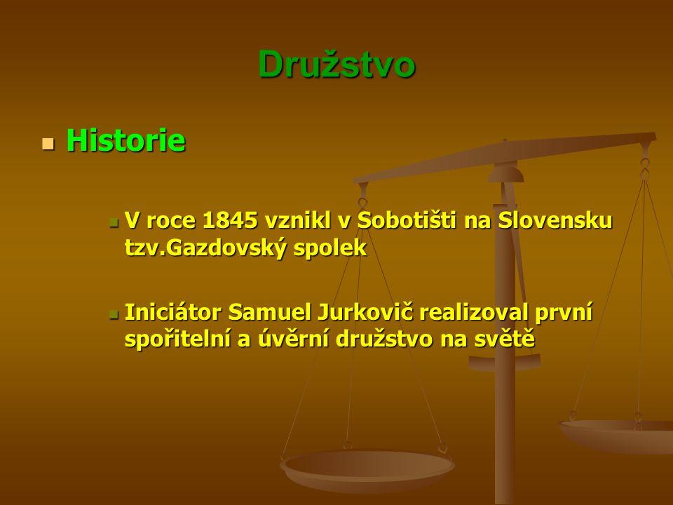 Družstvo Historie Historie V roce 1845 vznikl v Sobotišti na Slovensku tzv.Gazdovský spolek V roce 1845 vznikl v Sobotišti na Slovensku tzv.Gazdovský