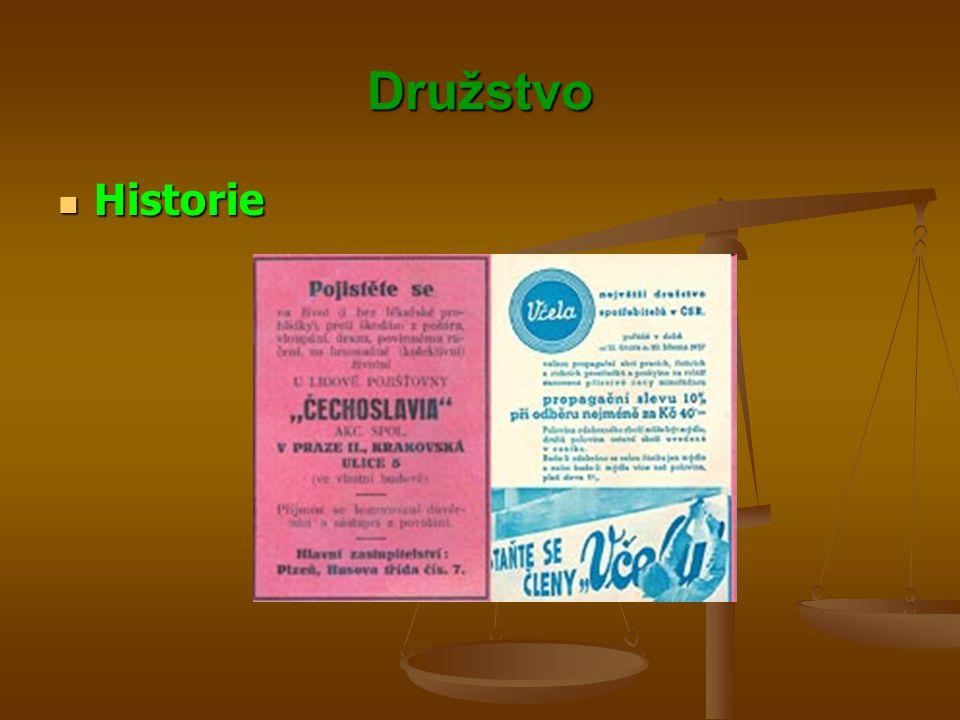 Družstvo Historie Historie