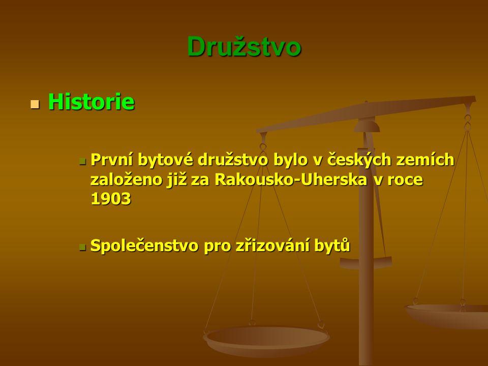 Družstvo První bytové družstvo bylo v českých zemích založeno již za Rakousko-Uherska v roce 1903 První bytové družstvo bylo v českých zemích založeno