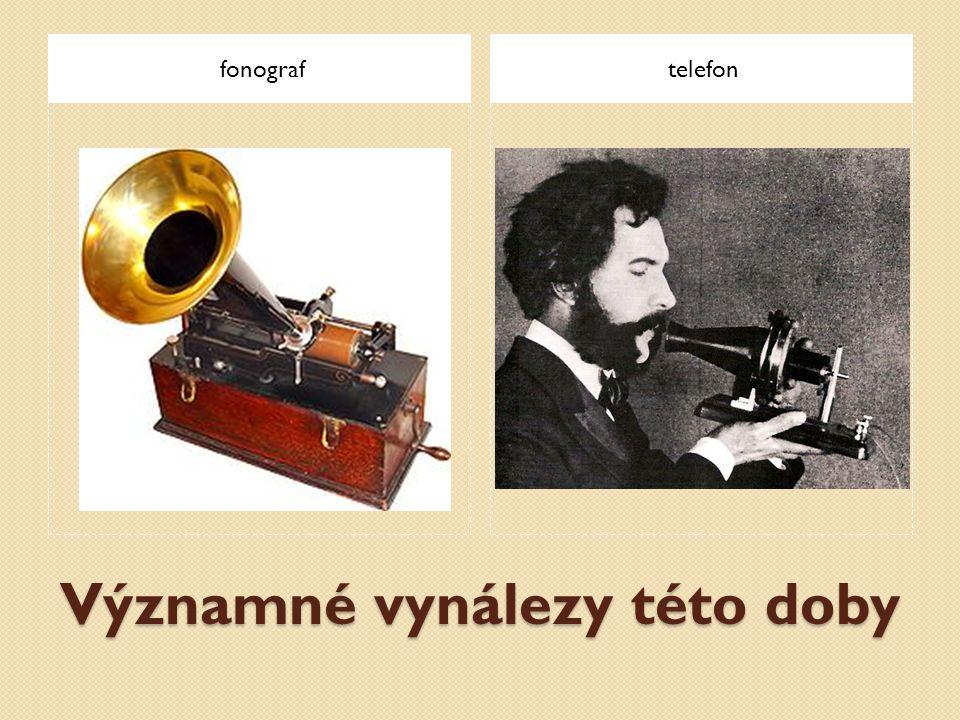 Významné vynálezy této doby fonograftelefon