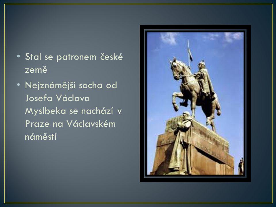 Stal se patronem české země Nejznámější socha od Josefa Václava Myslbeka se nachází v Praze na Václavském náměstí