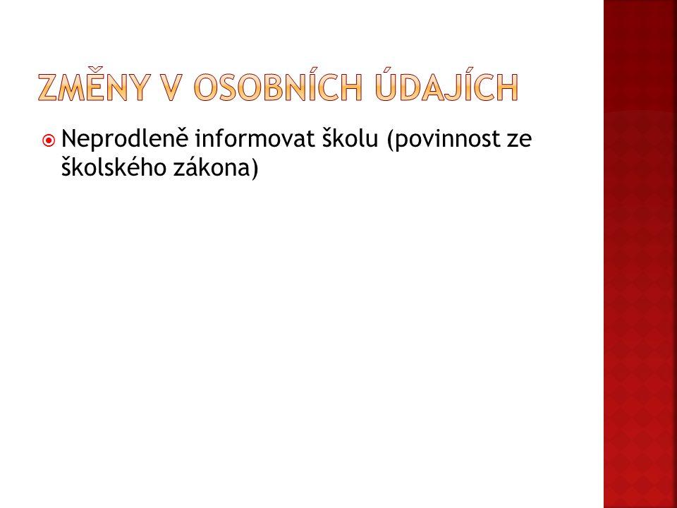  Neprodleně informovat školu (povinnost ze školského zákona)