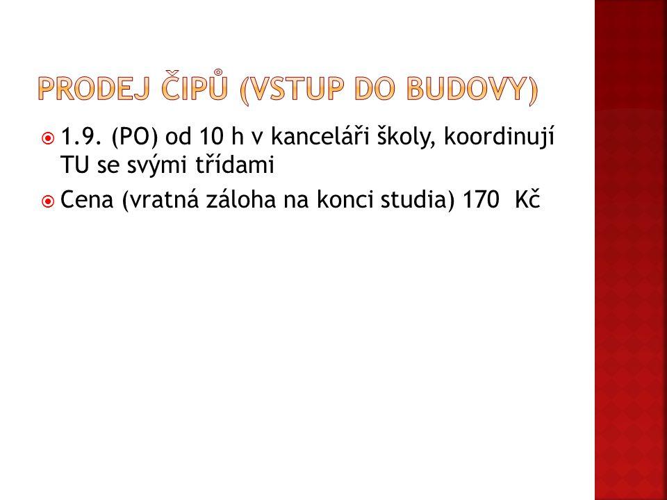  1.9. (PO) od 10 h v kanceláři školy, koordinují TU se svými třídami  Cena (vratná záloha na konci studia) 170 Kč