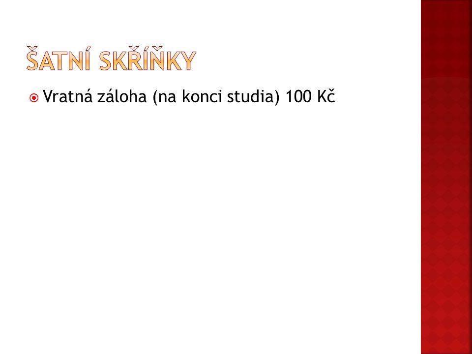  Vratná záloha (na konci studia) 100 Kč