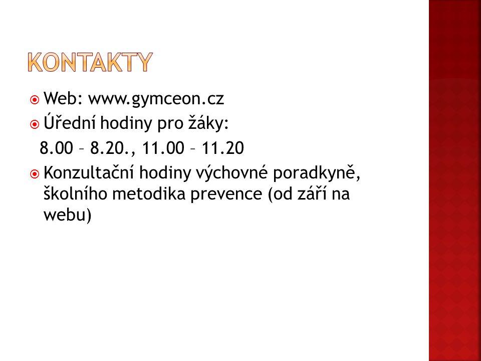  Web: www.gymceon.cz  Úřední hodiny pro žáky: 8.00 – 8.20., 11.00 – 11.20  Konzultační hodiny výchovné poradkyně, školního metodika prevence (od zá