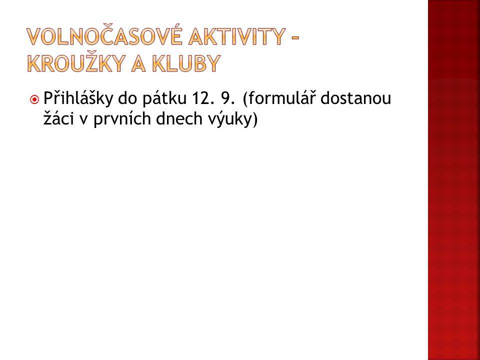  Přihlášky do pátku 12. 9. (formulář dostanou žáci v prvních dnech výuky)