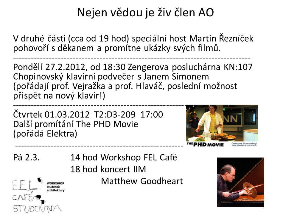 Nejen vědou je živ člen AO V druhé části (cca od 19 hod) speciální host Martin Řezníček pohovoří s děkanem a promítne ukázky svých filmů.