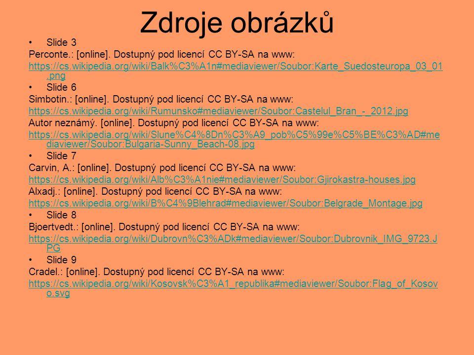 Zdroje obrázků Slide 3 Perconte.: [online]. Dostupný pod licencí CC BY-SA na www: https://cs.wikipedia.org/wiki/Balk%C3%A1n#mediaviewer/Soubor:Karte_S