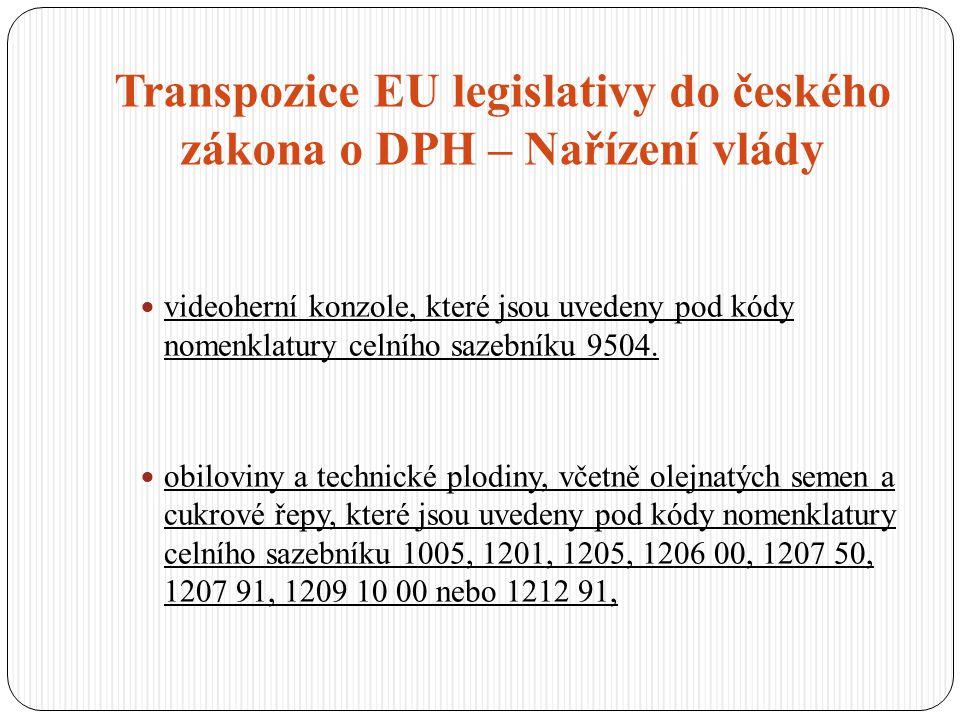 Transpozice EU legislativy do českého zákona o DPH – Nařízení vlády videoherní konzole, které jsou uvedeny pod kódy nomenklatury celního sazebníku 950