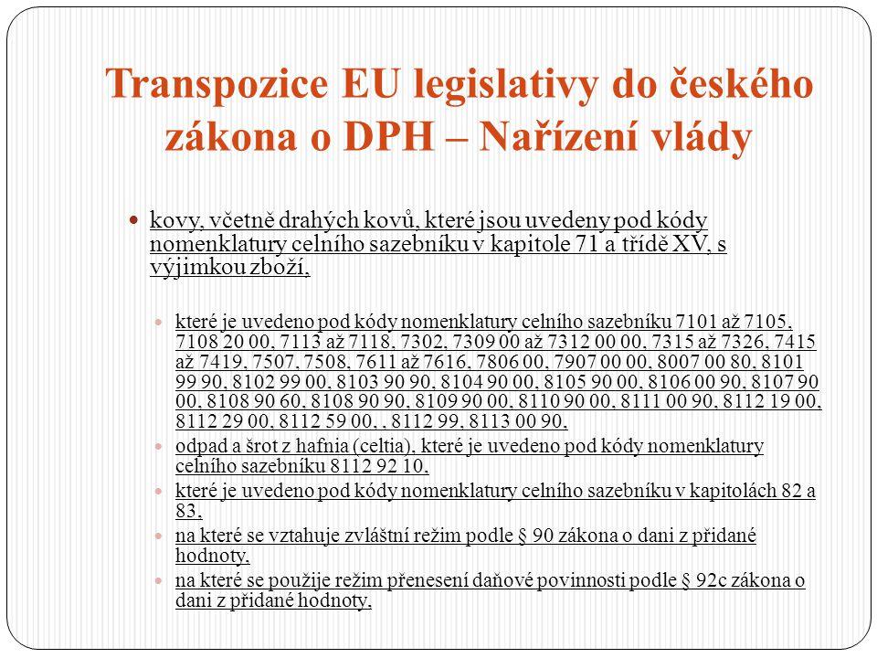 Transpozice EU legislativy do českého zákona o DPH – Nařízení vlády kovy, včetně drahých kovů, které jsou uvedeny pod kódy nomenklatury celního sazebn