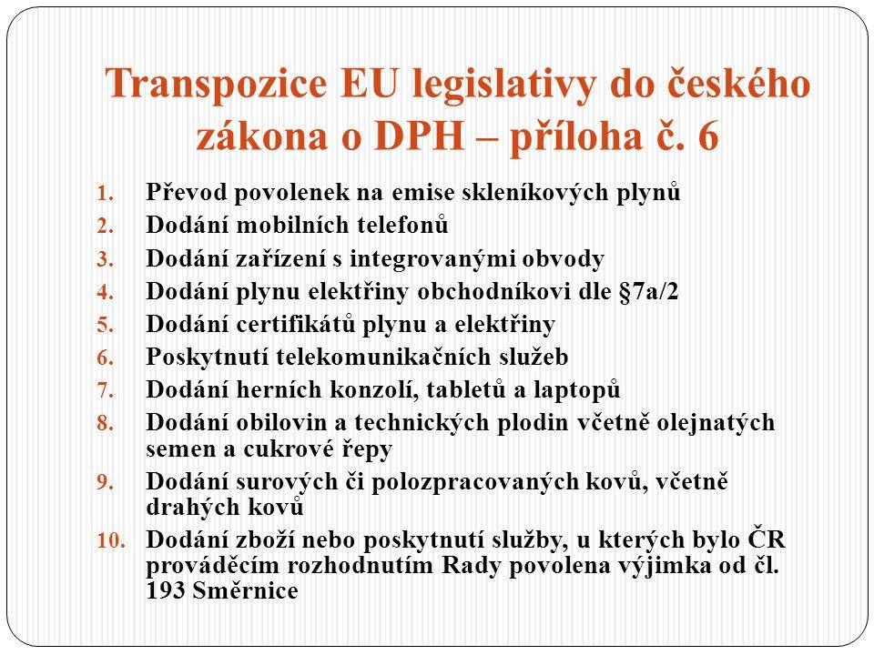 Transpozice EU legislativy do českého zákona o DPH – příloha č. 6 1. Převod povolenek na emise skleníkových plynů 2. Dodání mobilních telefonů 3. Dodá