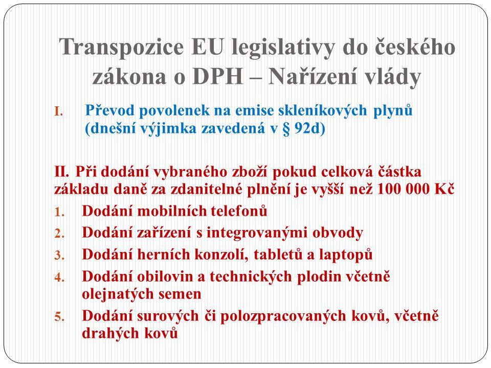 Transpozice EU legislativy do českého zákona o DPH – Nařízení vlády mobilní telefony, které jsou uvedeny pod kódy nomenklatury celního sazebníku 8517 12 00 nebo 8517 18 00, integrované obvody, jako jsou mikroprocesory a centrální procesorové jednotky, uvedené pod kódem nomenklatury celního sazebníku 8542 31 a desky plošných spojů osazené těmito obvody, které jsou dodávány ve stavu před zabudováním do výrobků pro konečné uživatele, přenosná zařízení pro automatizované zpracování dat, která jsou uvedena pod kódy nomenklatury celního sazebníku 84713000,