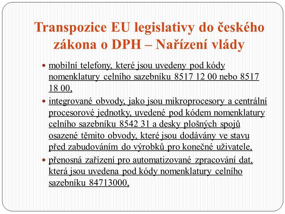 Transpozice EU legislativy do českého zákona o DPH – Nařízení vlády mobilní telefony, které jsou uvedeny pod kódy nomenklatury celního sazebníku 8517