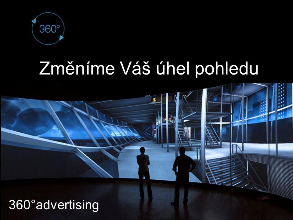 360°advertising Vladimír Trakal +420 775 713 339 trakal@360advertising.cz www.360advertising.cz 360°advertising