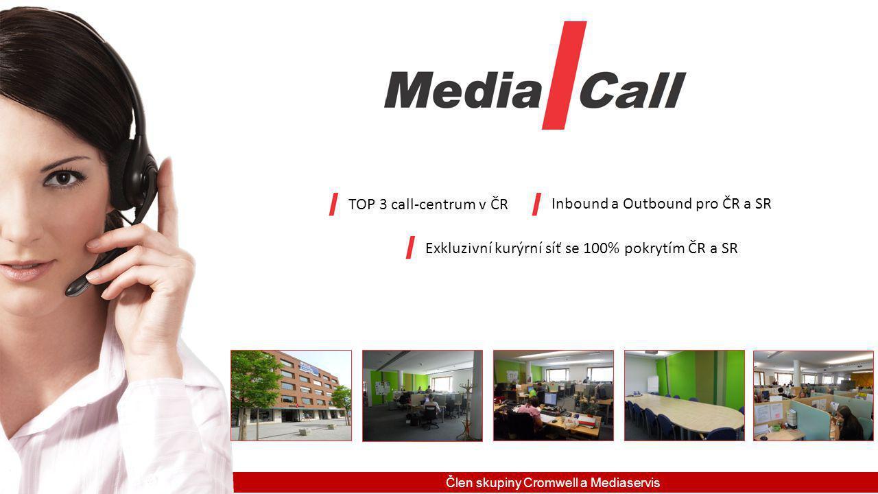Člen skupiny Cromwell a Mediaservis TOP 3 call-centrum v ČR Exkluzivní kurýrní síť se 100% pokrytím ČR a SR Inbound a Outbound pro ČR a SR