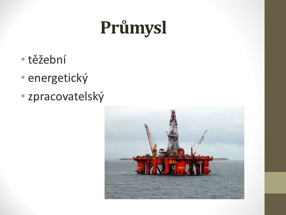 Průmysl těžební energetický zpracovatelský