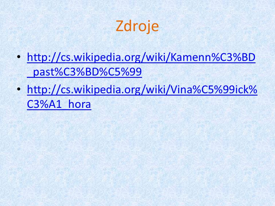 Zdroje http://cs.wikipedia.org/wiki/Kamenn%C3%BD _past%C3%BD%C5%99 http://cs.wikipedia.org/wiki/Kamenn%C3%BD _past%C3%BD%C5%99 http://cs.wikipedia.org