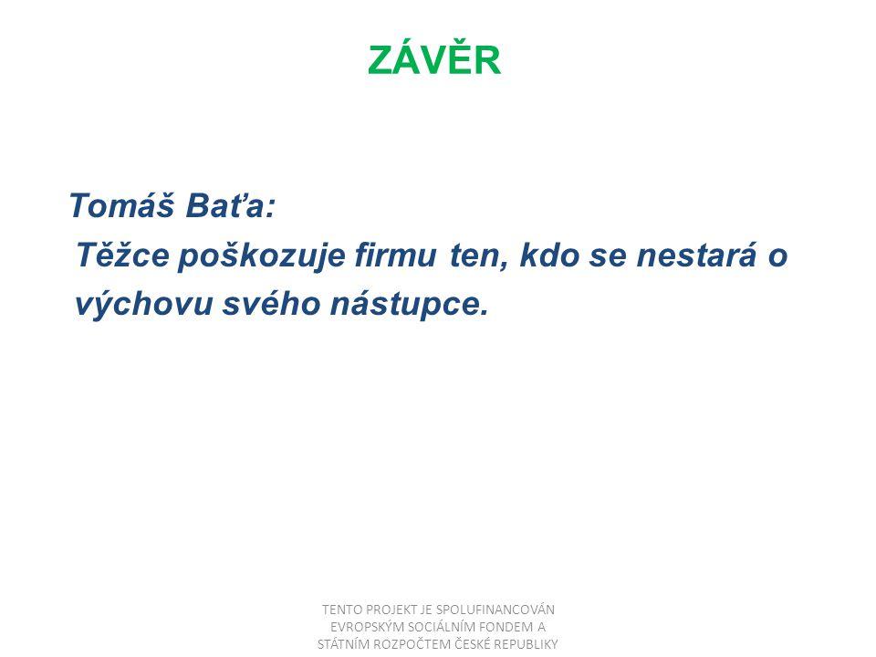 ZÁVĚR Tomáš Baťa: Těžce poškozuje firmu ten, kdo se nestará o výchovu svého nástupce.