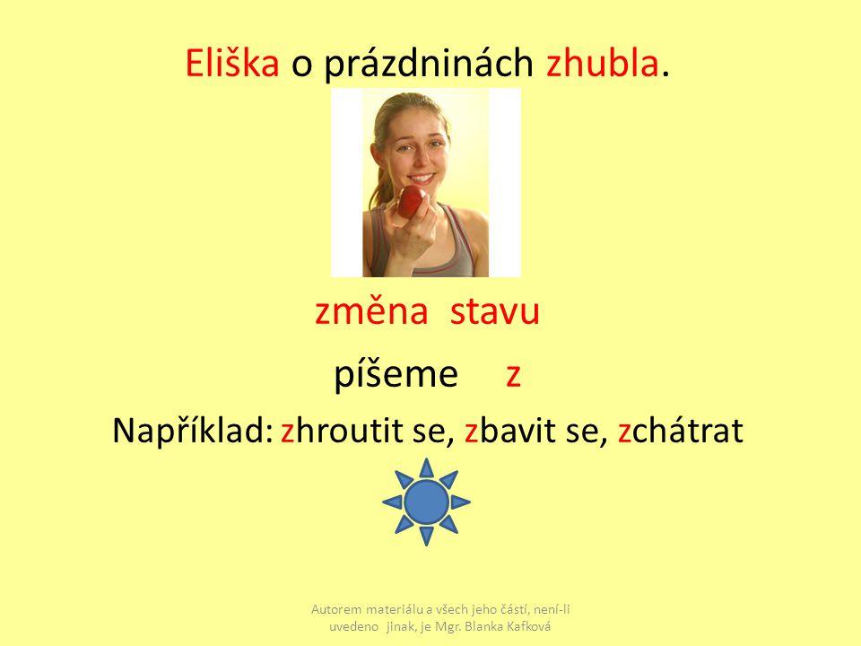 Eliška o prázdninách zhubla.
