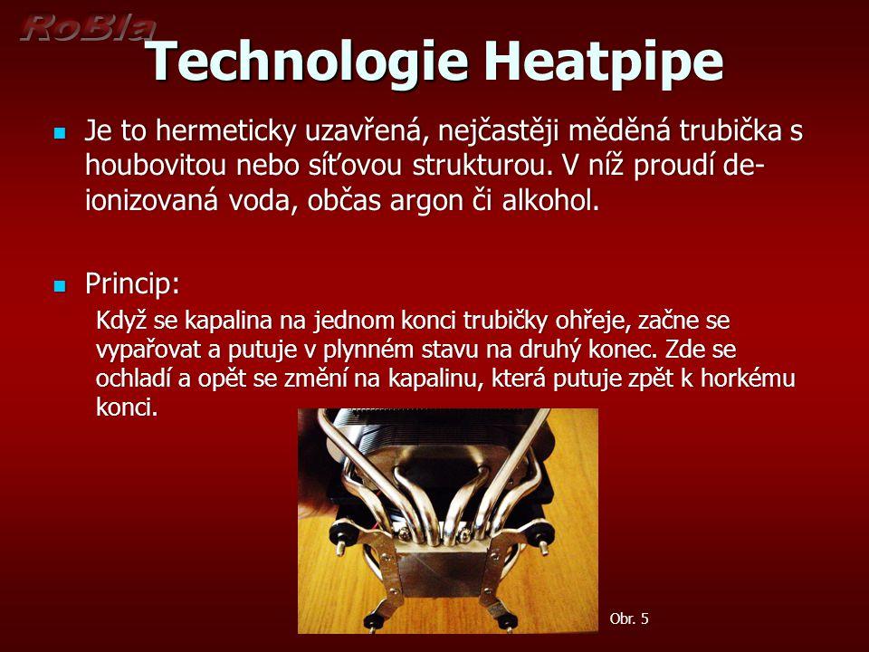 Technologie HeatpipeTechnologie Heatpipe Je to hermeticky uzavřená, nejčastěji měděná trubička s houbovitou nebo síťovou strukturou. V níž proudí de-