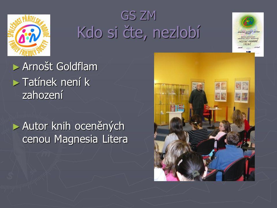 GS ZM Kdo si čte, nezlobí ► Arnošt Goldflam ► Tatínek není k zahození ► Autor knih oceněných cenou Magnesia Litera