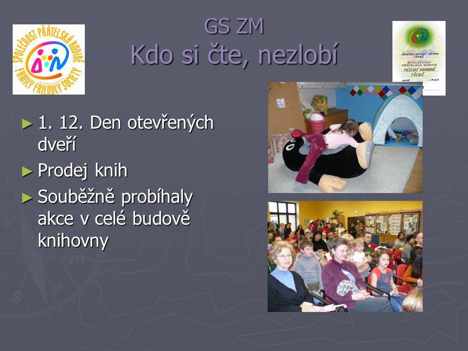 GS ZM Kdo si čte, nezlobí ► 1. 12. Den otevřených dveří ► Prodej knih ► Souběžně probíhaly akce v celé budově knihovny