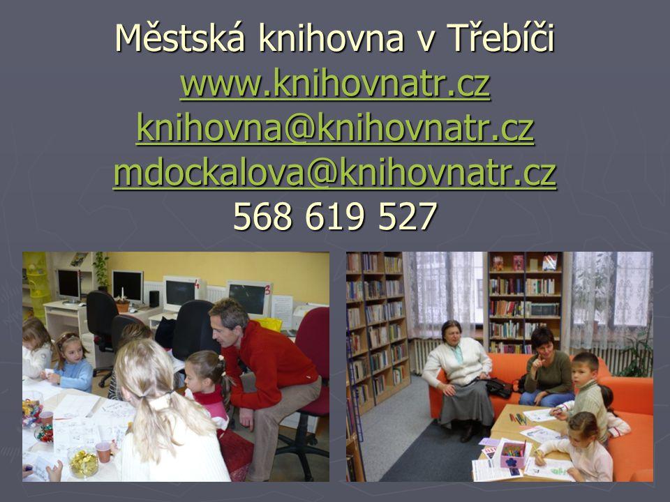 Městská knihovna v Třebíči www.knihovnatr.cz knihovna@knihovnatr.cz mdockalova@knihovnatr.cz 568 619 527 www.knihovnatr.cz knihovna@knihovnatr.cz mdoc