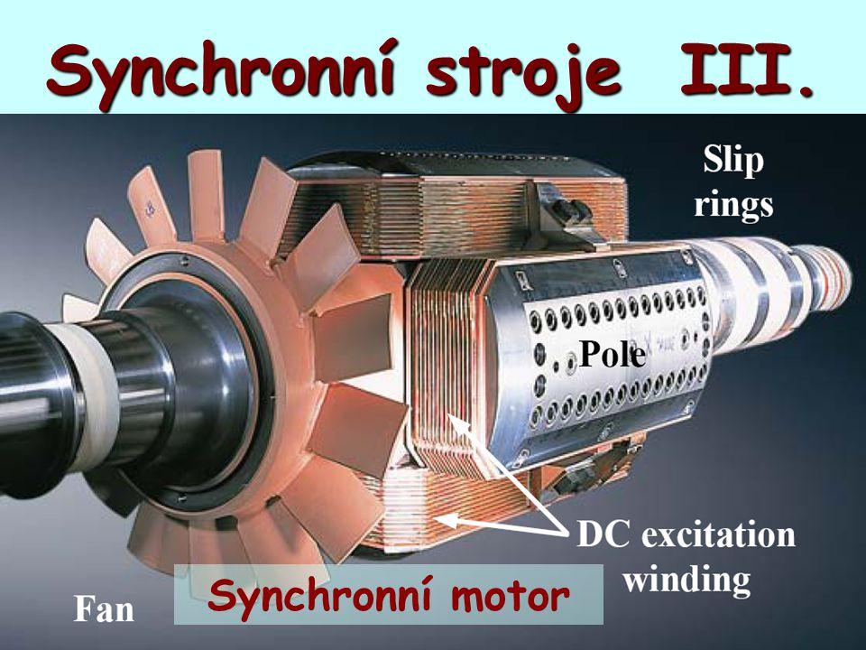 Vliv a význam reakčního momentu *amplituda reakčního momentu je výrazně nižší než synchronního momentu *jestliže platí X d  X q, pak motor vykazuje moment i bez buzení *reakční moment zvyšuje maximální moment stroje *reakční moment snižuje maximální zátěžný úhel synchronního stroje, pracovní oblast je rozsahu: -  /2   max   /2 *některé synchronní motory malých výkonů pracují bez budiče, pouze s reakčním momentem (reakční, zubový, reluktanční motor).