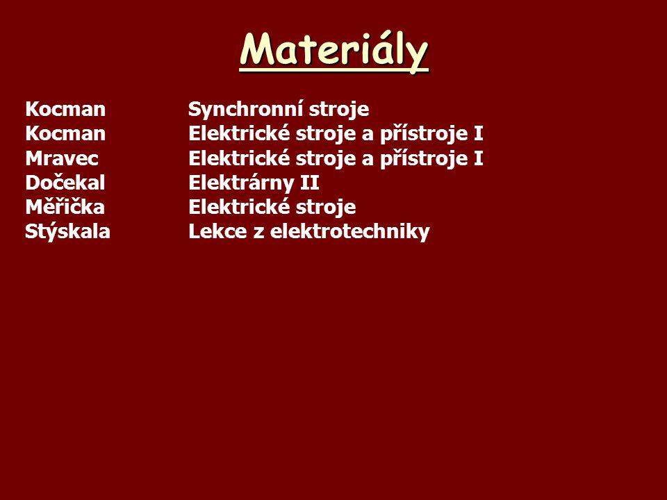 Materiály KocmanSynchronní stroje KocmanElektrické stroje a přístroje I MravecElektrické stroje a přístroje I DočekalElektrárny II MěřičkaElektrické s