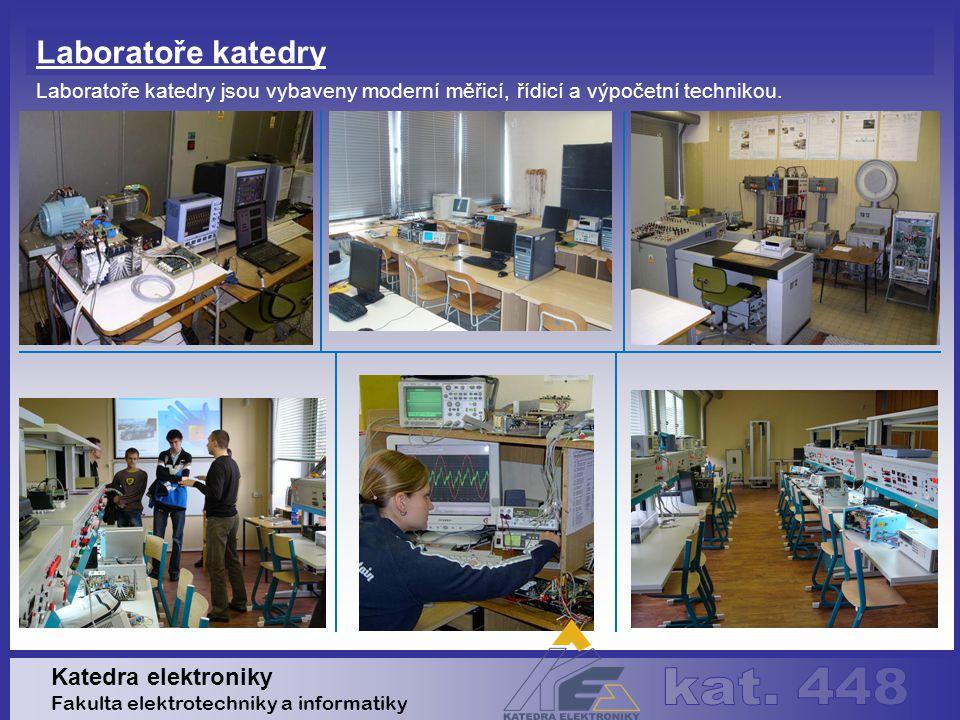 Katedra elektroniky Fakulta elektrotechniky a informatiky Laboratoře katedry Laboratoře katedry jsou vybaveny moderní měřicí, řídicí a výpočetní technikou.