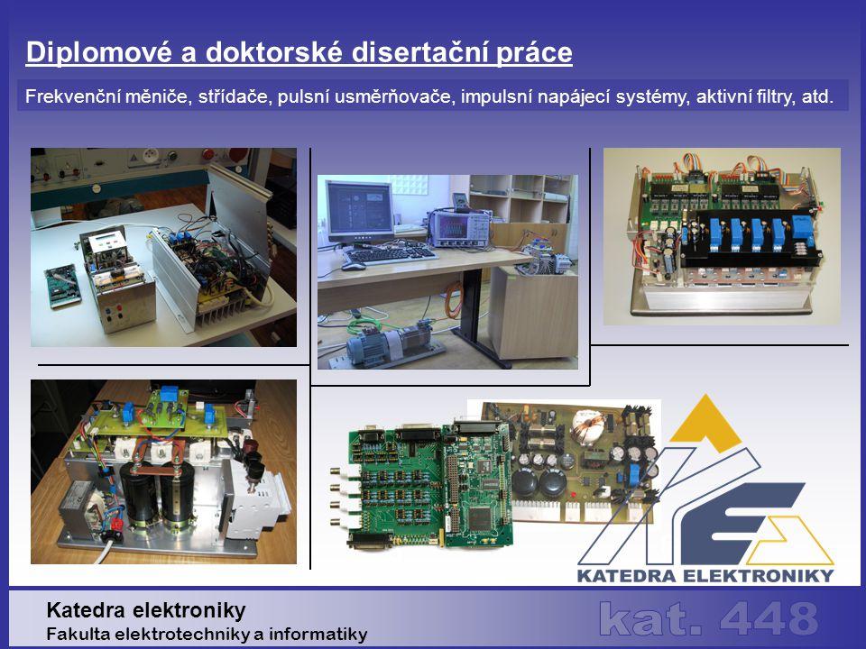 Diplomové a doktorské disertační práce Frekvenční měniče, střídače, pulsní usměrňovače, impulsní napájecí systémy, aktivní filtry, atd.